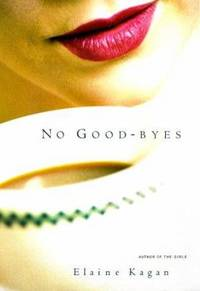 No Good-Byes by Elaine Kagan - Hardcover - 2000 - from ThriftBooks and Biblio.com