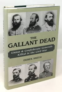 image of The Gallant Dead: Union and Confederate General Killed in the Civil War
