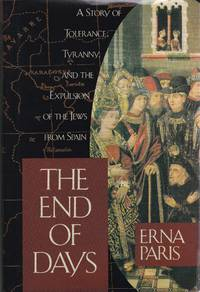 The End of Days: Story of Tolerance, Tyranny and the Expulsion of the Jews from Spain