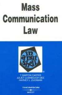 Mass Communication Law in a Nutshell (In a Nutshell (West Publishing))