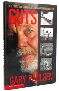 GUTS  The true stories behind Hatchet and the Brian books