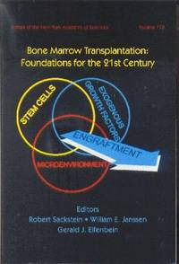 Bone Marrow Transplantation: Foundations for the 21st Century.   Annals of the New York Academy of Sciences -  Volume 770