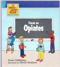 Focus on Opiates: A Drug-Alert Book