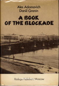 A Book Of The Blockade by Ales Adamovich & Daniil Granin - 1982