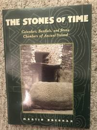 The Stones of Time: Calendars, Sundials, and Stone Chambers of Ancient Ireland by Martin Brennan - Paperback - 1994-10 - from Three Geese In Flight Celtic Books (SKU: 6564)