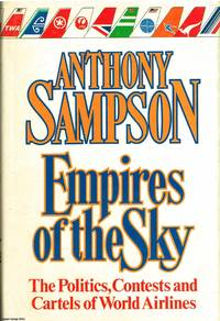 image of Empires of the Sky The politics, contests and cartels of the world airlines