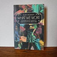 What We Wore: an Offbeat Social History of Women's Clothing, 1950 to 1980