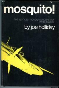 Mosquito! The Wooden Wonder Aircraft of World War II