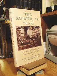 The Sacrificial Years: A Chronicle of Walt Whitman's Experiences in the Civil War