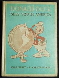 Donald Duck Sees South America; Told by H. Marion Palmer; Illustrated by the Walt Disney Studio [Walt Disney Story Books] by  H. Marion Palmer - First Edition - 1945 - from Classic Books and Ephemera and Biblio.com