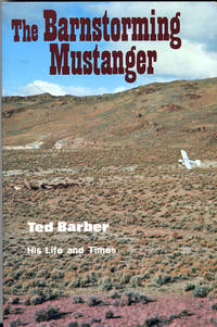 The Barnstorming Mustanger by  Ted Barber - Paperback - Signed - 1987 - from Milliway's Books (SKU: W1.110)