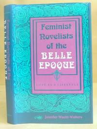 Feminist Novelists Of The Belle Epoque - Love As A Lifestyle