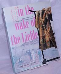 image of In the Wake of the Liefde: Cultural relations between the Netherlands and Japan, since 1600