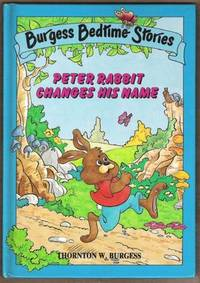 PETER RABBIT CHANGES HIS NAME Burgess Bedtime Stories 1