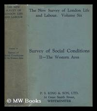 The new survey of London life & labour. Vol. 6 Survey of social conditions 2: the western area...