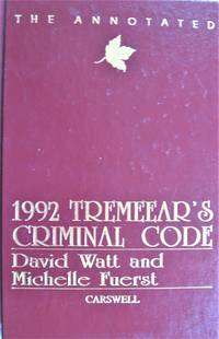 The Annotated 1992 Tremeear\'s Criminal Code