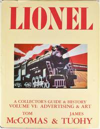 image of Lionel: A Collector's Guide and History, Volume VI: Advertising & Art