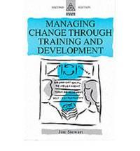 MANAGING CHANGE THROUGH TRAINING & DEVELOPMENT