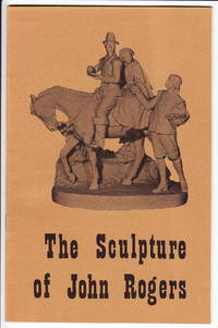 The Sculpture of John Rogers (1829-1904) by  James K Kettlewell - Paperback - 1972 - from Iron Engine (SKU: biblio2)