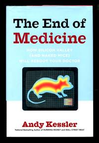 image of The end of medicine: how Silicon Valley (and naked mice) will reboot your doctor