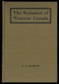 THE ROMANCE OF WESTERN CANADA.  (SECOND EDITION).