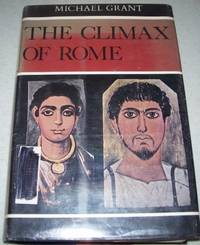 image of The Climax of Rome: The Final Achievements of the Ancient World A.D. 161-337