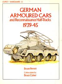 Vanguard No.25: German Armoured Cars and Reconnaissance Half-Tracks 1939-45 by  Bryan Perrett - Paperback - First Edition - 1982 - from Train World Pty Ltd and Biblio.com