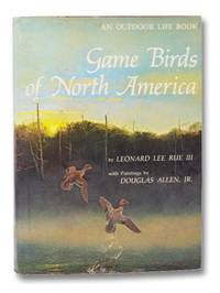 Game Birds of North America (An Outdoor Life Book)