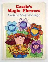 Cassie's Magic Flowers, The Story of Calico Crossings