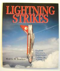 Lightning Strikes : English Electric's Supersonic Fighter in Action