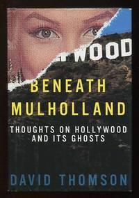 Beneath Mulholland: Thoughts on Hollywood and Its Ghosts [*SIGNED*]