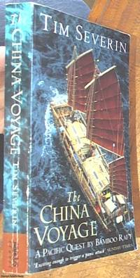 image of The China Voyage; A Pacific Quest by Bamboo Raft
