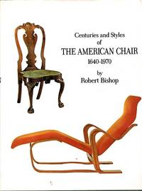 Centuries and Styles of the American Chair 1640-1970