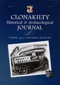 Clonakilty Historical and Archaeological Journal. Vol 1. 2015
