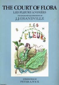 The Court of Flora Les Fleurs Animees