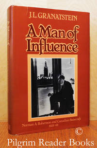 A Man of Influence: Norman A. Robertson and Canadian Statecraft 1929-68.