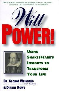 Will Power! : Using Shakespeare's Insights to Transform Your Life by George Weinberg; Diane Rowe - Hardcover - 1996 - from ThriftBooks (SKU: G0312147643I4N00)