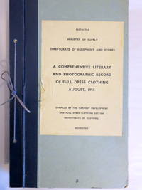 A COMPREHENSIVE LITERARY AND PHOTOGRAPHIC RECORD OF FULL DRESS CLOTHING AUGUST, 1955
