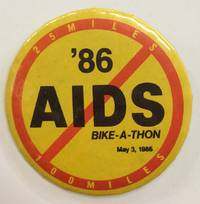 '86 AIDS Bike-a-thon / 25 Miles, 100 Miles / May 3, 1986 [pinback button]