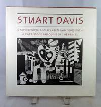 Stuart Davis Graphic Work And Related Paintings With A Catalogue Raisonne Of The Prints