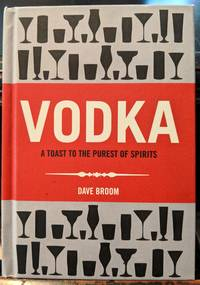 Vodka (A Toast To The Purest Of Spirits)