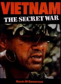 Vietnam : The Secret War by Kevin M. Generous - 1989