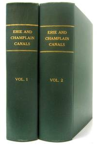 LAWS ON THE STATE OF NEW YORK, IN RELATION TO THE ERIE AND CHAMPLAIN  CANALS TOGETHER WITH THE ANNUAL REPORTS OF THE CANAL COMMISSIONERS AND  OTHER DOCUMENTS REQUISITE FOR A COMPLETE OFFICIAL HISTORY OF THOSE WORKS.  ALSO CORRECT MAPS DELINEATING THE LANDS Through Which They Pass
