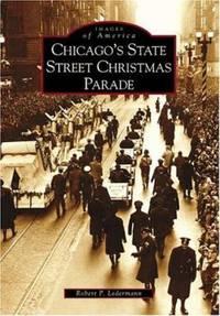 Chicago's State Street Christmas Parade by Robert P. Ledermann - 2004