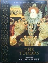 The Tudors. Edited by Antonia Fraser