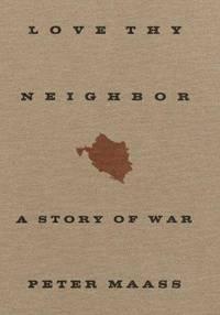 Love Thy Neighbor : A Story of War