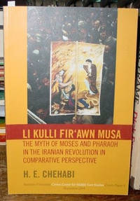 Li Kulli Fir'awn Musa:  The Myth of Moses and Pharoah in the Iranian  Revolution in Comparative Perspective