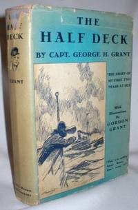 The Half Deck; The Story of My First Two Years at Sea (Signed)