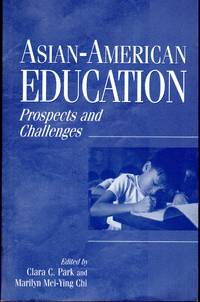 Asian-American Education: Prospects and Challenges by  Marilyn M. (editors)  Clara C. &  Chi - Paperback - 1999 - from Dorley House Books (SKU: 083575)