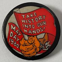 image of May Day 1980 / Take history into our hands! [pinback button]
